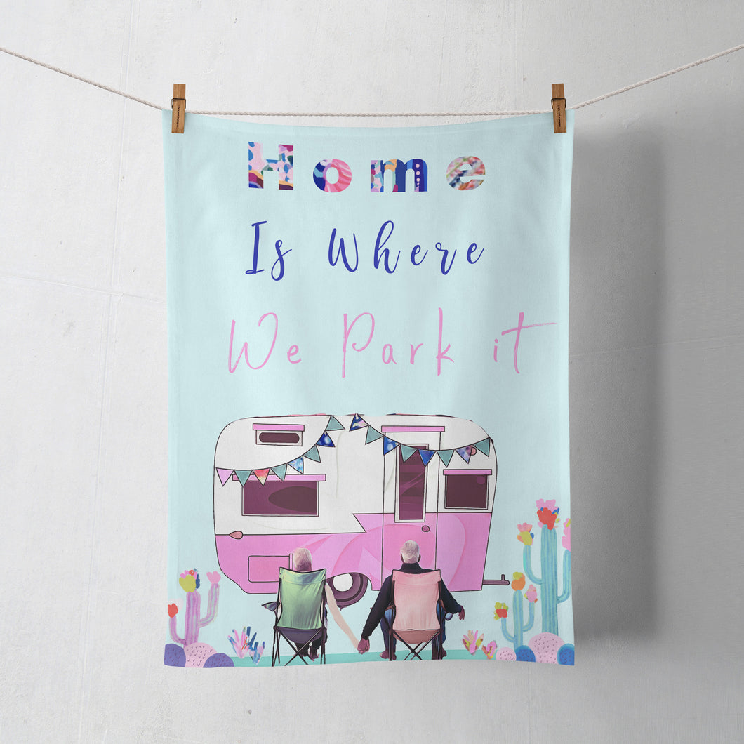Home is where we park it 100% Cotton Tea Towel