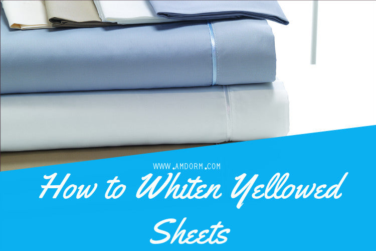 How To Whiten Sheets That Have Yellowed American Made Dorm Home