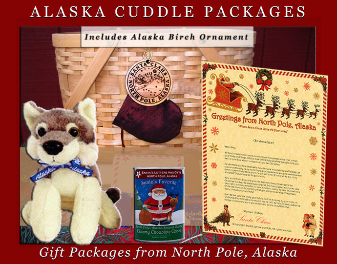 Alaska Cuddle Packages - Husky, are one-of-a-kind gifts shipped in colorful mailing tubes stuffed with Alaskan gifts including a cuddly Alaska Critter, a personalized letter from Santa, a custom Birch Ornament from Alaska, North Pole Hot Cocoa and 2-3 Polar Bear Smooch Chocolate candies. Available from Santa's Letters and Gifts in North Pole, Alaska.