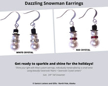 Load image into Gallery viewer, Include a sparkling pair of Snowman Earrings with your Deluxe Santa Letter and Tube Package for Teens and Adults! Two designs to choose from, made from Swarovski pearls and crystal centers.  Available from Santa's Letters and Gifts - North Pole, Alaska.