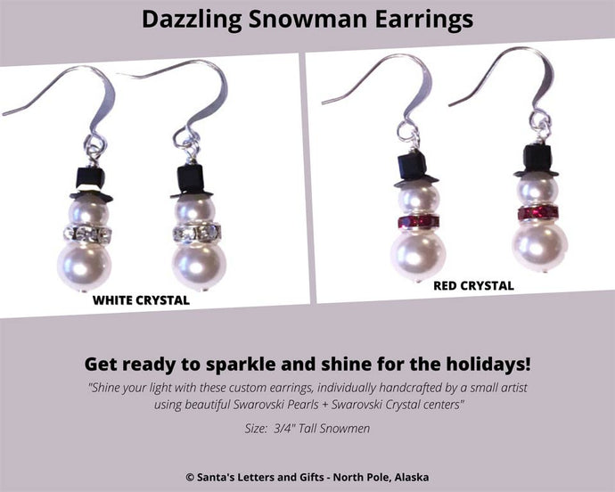 These dazzling Snowman Earrings are custom made by a small artisan using Swarovski pearls and crystal centers.  Snowman Earrings available with red or clear crystal center and packaged in attractive organza pouch with drawstrings. Send these earrings with our Deluxe Santa Letter and Tube Package during the Christmas Season. We also have limited necklace and earring sets, please email us if you are interested. Snowman Earrings available from Santa's Letters and Gifts in North Pole, Alaska.