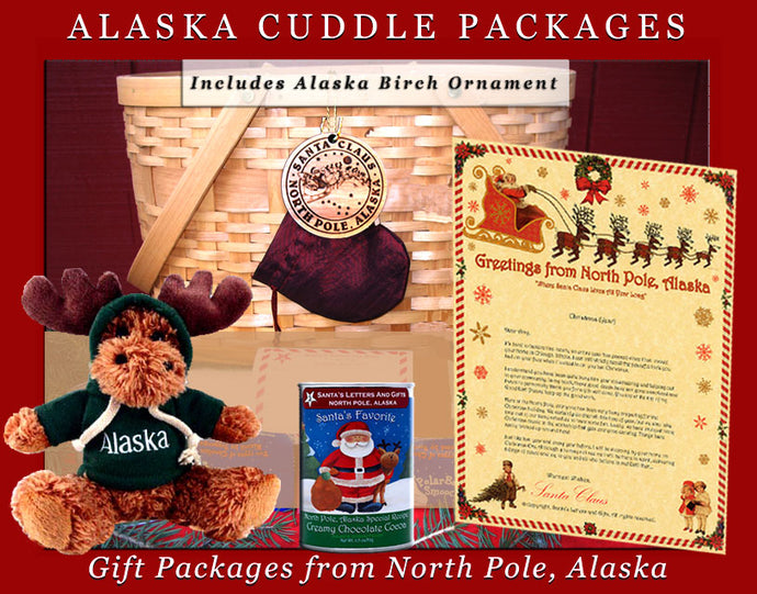 Alaska Cuddle Packages - Moose with Hoodie are one-of-a-kind gifts shipped in colorful mailing tubes stuffed with Alaskan gifts including a cuddly Alaska Critter, a personalized letter from Santa, a custom Birch Ornament from Alaska, North Pole Hot Cocoa and 2-3 Polar Bear Smooch Chocolate candies. Available from Santa's Letters and Gifts in North Pole, Alaska.