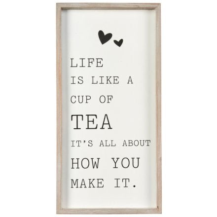 Life is like a cup of tea wooden plaque