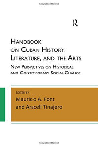 Handbook on Cuban History, Literature, and the Arts: New Perspectives on Historical and Contemporary Social Change (Paradigm Handbooks)