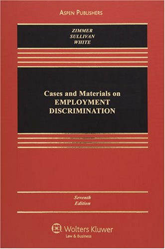 Cases and Materials on Employment Discrimination (Casebook Series)