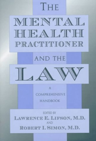 The Mental Health Practitioner and the Law: A Comprehensive Handbook