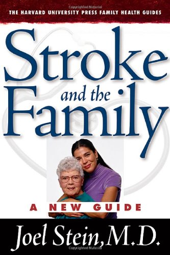Stroke and the Family: A New Guide (Harvard University Press Family Health Guides)