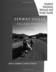 Student Solutions Manual with Study Guide, Volume 1 for Serway/Vuille's College Physics, 10th Edition