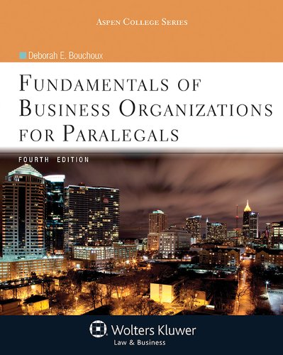 Fundamentals of Business Organizations for Paralegals, Fourth Edition (Aspen College)