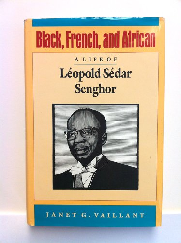 Black, French, and African: A Life of L閛pold S閐ar Senghor
