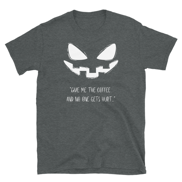Give Me The Coffee Short-Sleeve Unisex T-Shirt