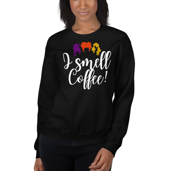 I SMELL COFFEE! Unisex Sweatshirt