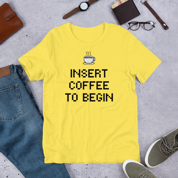 INSERT COFFEE TO BEGIN Short-Sleeve Unisex T-Shirt - Cafecito & Confidence