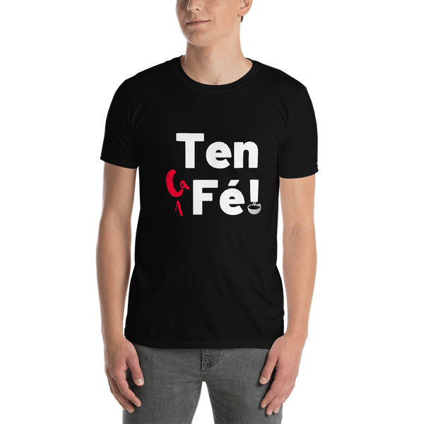 Ten (ca)Fe! Short-Sleeve Unisex T-Shirt - Cafecito & Confidence