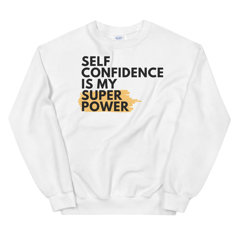 Self Confidence Unisex Sweatshirt