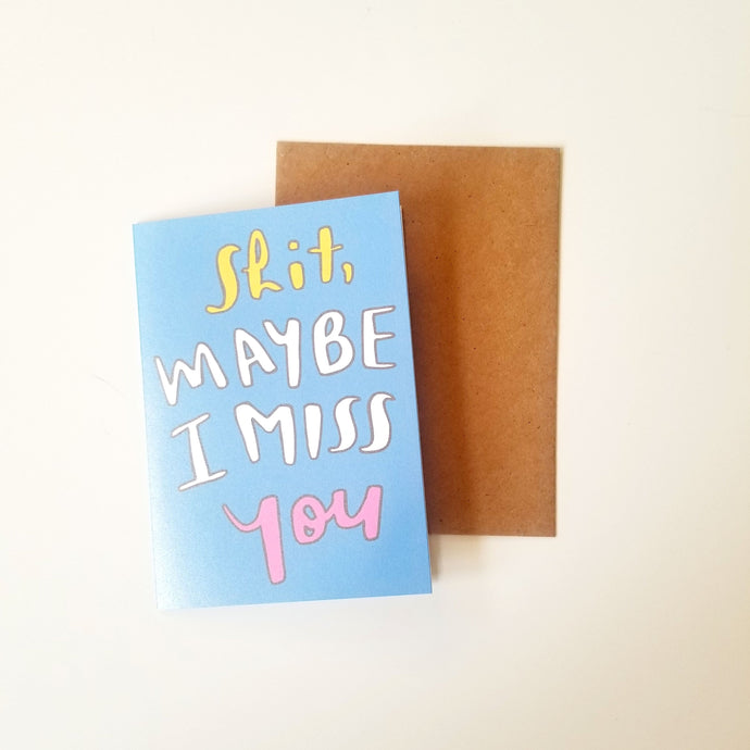 Maybe I Miss You greeting card