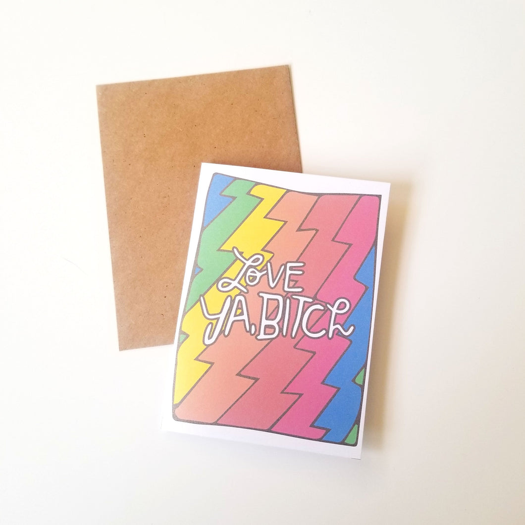 Love Ya B*tch greeting card
