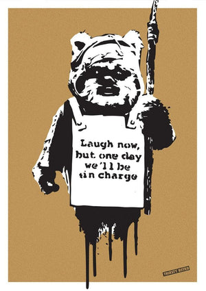 Laugh Now Ewok artwork by Thirsty Bstrd