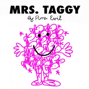 Mrs. Taggy artwork by Pure Evil