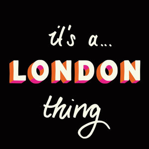 It's a London Thing artwork by Kid-B