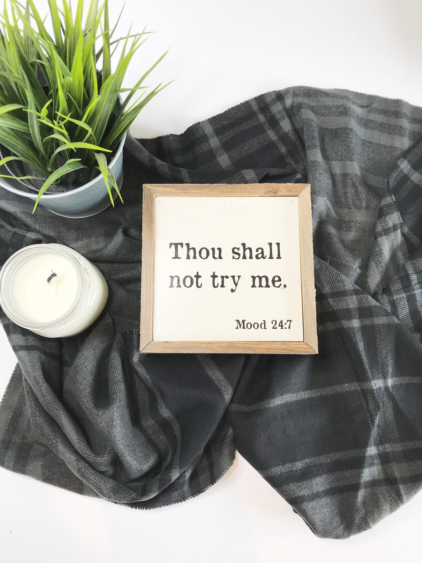 """Thou shall not try me"" wooden sign"