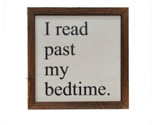 "Load image into Gallery viewer, ""I read past my bedtime"" wooden sign"