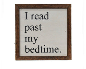 """I read past my bedtime"" wooden sign"