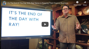It's The End Of The Day With Ray! Xerox is Keeping Their Finance Business