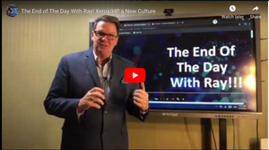 The End of The Day With Ray! Xerox/HP a New Culture