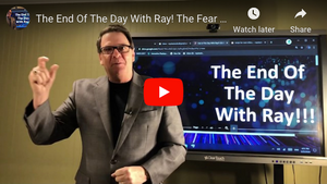 The End Of The Day With Ray! The Fear in War