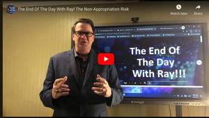 The End Of The Day With Ray! The Non-Appropriation Risk
