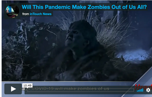 Will This Pandemic Make Zombies Out of Us All?