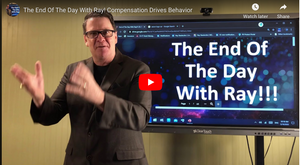 The End Of The Day With Ray! Compensation Drives Behavior