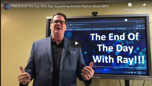 The End Of The Day With Ray! Squashing Another Rumor About MPS.