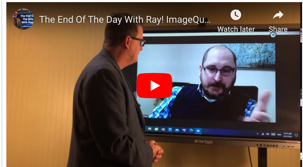 The End Of The Day With Ray! ImageQuest LLC Matthew Moses sharing what it takes to deliver IT.