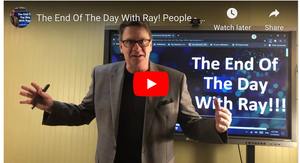 The End Of The Day With Ray! People - Process - Product!