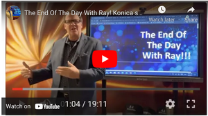 The End Of The Day With Ray! Konica selloff part two, how will scorned dealers respond?