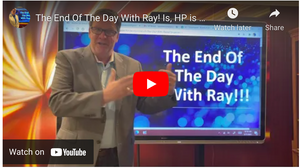 The End Of The Day With Ray! Is, HP is heading for a disaster regardless of their stock price?