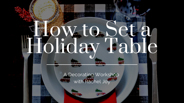 Holiday Table Setting Workshop (Pre-Recorded)