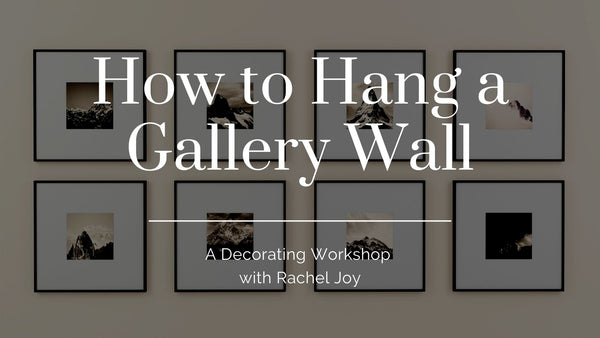 Gallery Wall Hanging Workshop (Pre-Recorded)