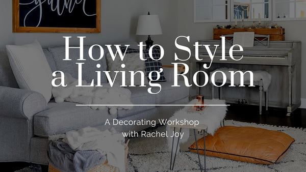 Living Room Styling Workshop (Pre-Recorded)