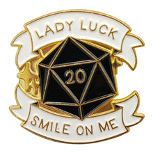 Load image into Gallery viewer, Lady Luck Smile On Me D20 Polyhedral Dice Pin - Dungeons & Dragons Brooch