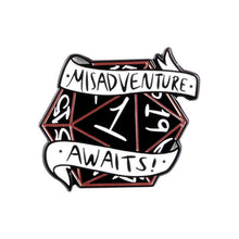 Load image into Gallery viewer, Misadventure Awaits D20 Pin - Dungeon & Dragon Brooch