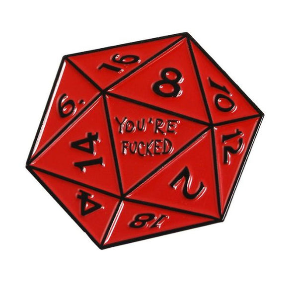 You're Fucked D20 Pin - Dungeons & Dragons Brooch