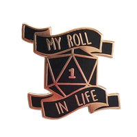 My Roll in Life D20 Critical Fail Pin - Dungeon & Dragon Brooch