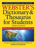 Webster's Dictionary & Thesaurus for Students, Third Edition with Full-Color World Atlas