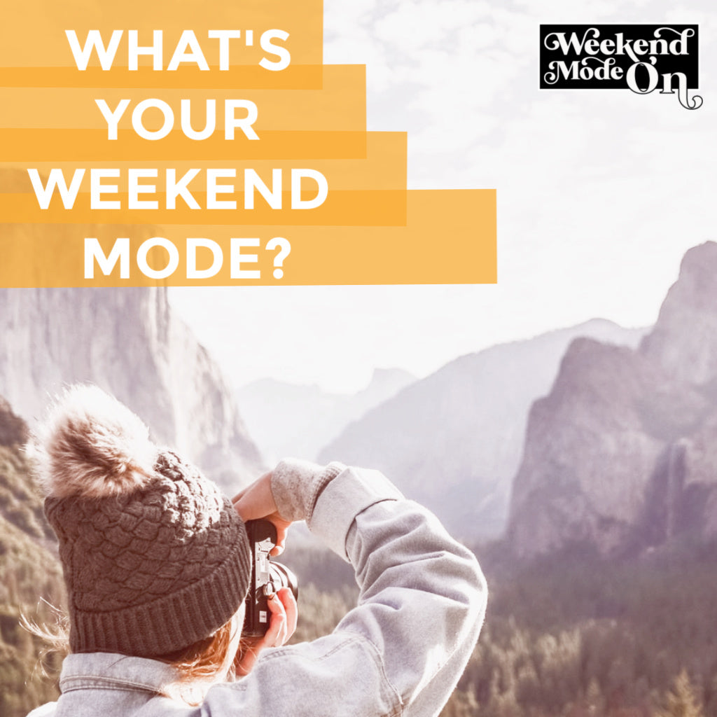 What's Your Weekend Mode?