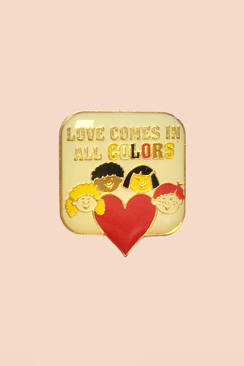 Love Comes in All Colors Pin