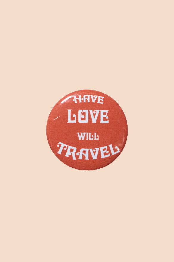 Have Love Will Travel Pin