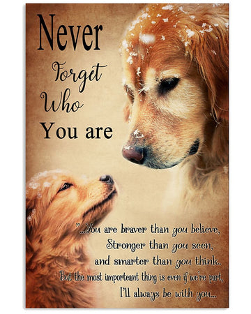 Never Forget Who You Are Lovely Golden Retriever Gifts For Dog Lovers Vertical Poster
